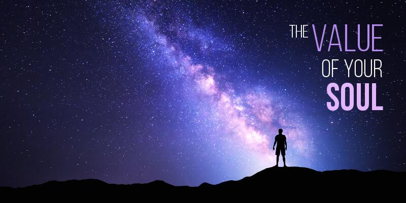 Sermon: THE VALUE OF A SOUL - Matthew 16: 26
